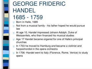 GEORGE FRIDERIC HANDEL 1685 - 1759