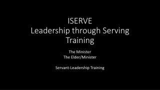 ISERVE Leadership through Serving  Training