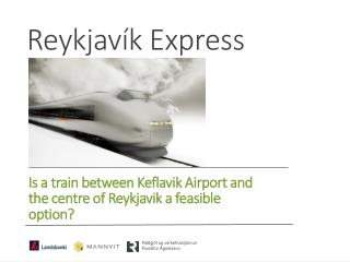 Is a train between Keflavik Airport and the centre of Reykjavik a feasible option?