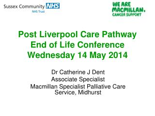 Post Liverpool Care Pathway End of Life Conference Wednesday 14 May 2014