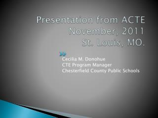 Presentation from ACTE November, 2011 St. Louis, MO.
