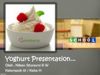 Yoghurt Presentation...