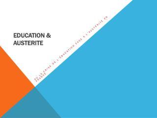 EDUCATION  &  AUSTERITE