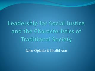 Leadership for Social Justice and the Characteristics of Traditional Society