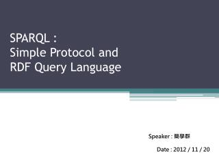 SPARQL  : Simple  Protocol  and RDF  Query  Language