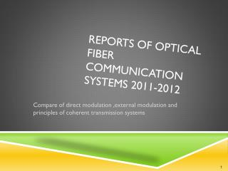 Reports of optical fiber communication systems 2011-2012