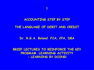 ACCOUNTING STEP BY STEP THE LANGUAGE OF DEBIT AND CREDIT Dr ...