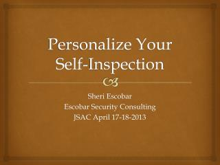 Personalize Your Self-Inspection