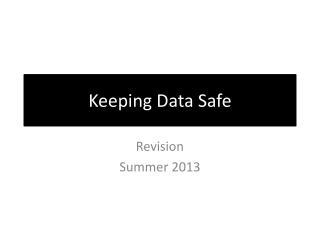 Keeping Data Safe
