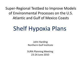 Shelf Hypoxia Plans