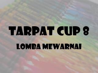 Tarpat  cup 8
