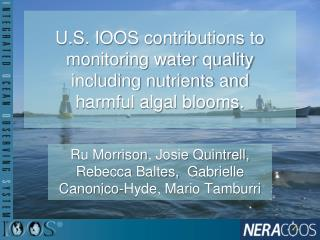 U.S. IOOS contributions to monitoring water quality including nutrients and harmful algal blooms.