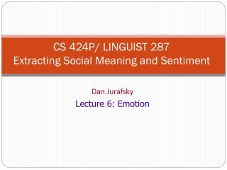 CS 424P/ LINGUIST 287 Extracting Social Meaning and Sentiment