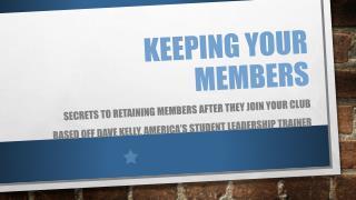 Keeping your Members