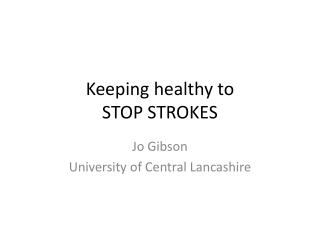 Keeping healthy to  STOP STROKES