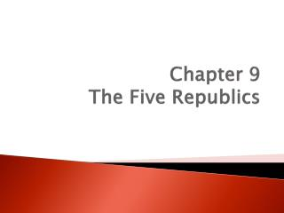Chapter 9 The Five Republics