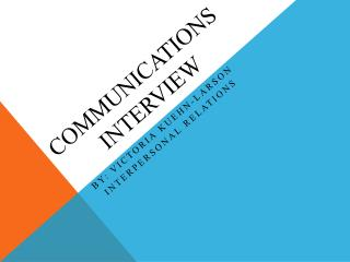 Communications Interview