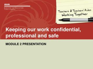 Keeping our work confidential, professional and safe