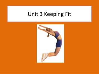 Unit 3 Keeping Fit