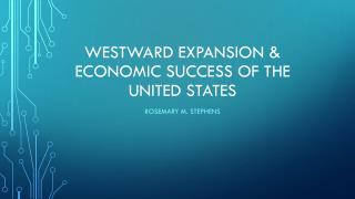 Westward expansion & Economic success of the United States
