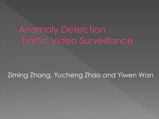 Anomaly Detection  - Traffic Video Surveillance