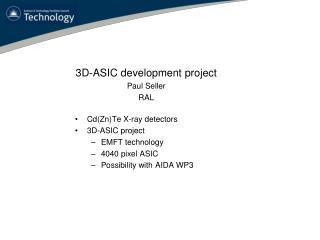 Cd (Zn)Te X-ray detectors 3D-ASIC project EMFT technology 4040 pixel ASIC