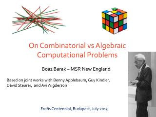 On Combinatorial  vs  Algebraic Computational Problems