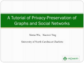 A Tutorial of Privacy-Preservation of Graphs and Social Networks
