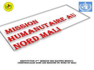 MISSION HUMANUTAIRE AU NORD MALI