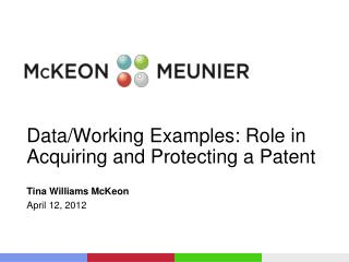 Data/Working Examples: Role in Acquiring and Protecting a Patent