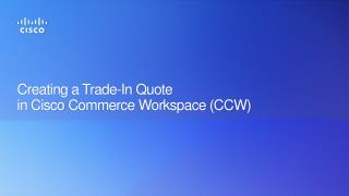 Creating a Trade -In  Quote  in Cisco  Commerce Workspace (CCW)
