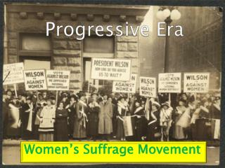 women s suffrage during the progressive era Unit ii: women during the progressive era kenedra coney his 204 professor owens may 29, 2011 unit ii: women in the progressive era during the decades between 1890s and 1920s there was a new age of reform there was so much reform activity that historians called this era the progressive era.