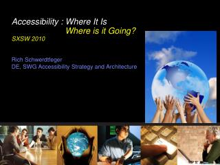 Accessibility : Where It Is Where is it Going? SXSW 2010