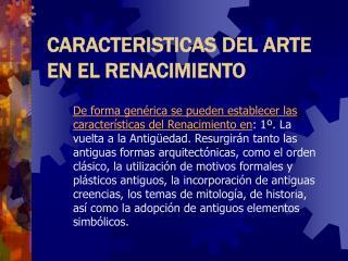 CARACTERISTICAS DEL ARTE                     EN EL RENACIMIENTO