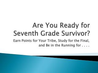 Are You Ready for Seventh Grade Survivor?