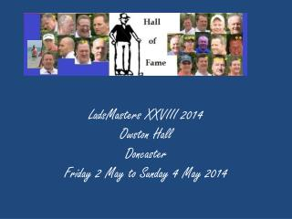 LadsMasters XXVIII 2014 Owston Hall Doncaster Friday 2 May to Sunday 4 May 2014