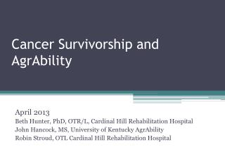 Cancer Survivorship and  AgrAbility