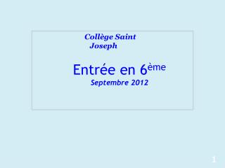 Entrée en 6 ème Septembre 2012
