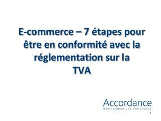 E-commerce – 7  étapes  pour  être  en  conformité  avec la  réglementation sur  la TVA