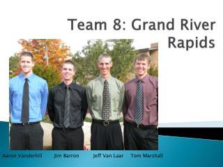 Team 8: Grand River Rapids