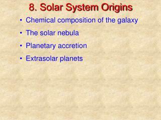 8. Solar System Origins
