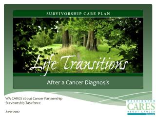 WA CARES about Cancer Partnership Survivorship Taskforce June 2012