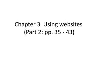 Chapter 3  Using websites  (Part 2: pp. 35 - 43)
