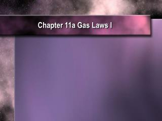 Chapter  11a Gas Laws I