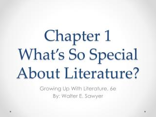 Chapter 1 What�s So Special About Literature?