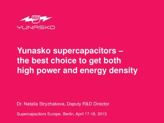 Yunasko supercapacitors  –  the best choice to get both  high power and energy density