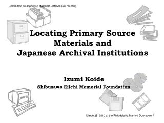 Locating Primary Source Materials and  Japanese Archival Institutions