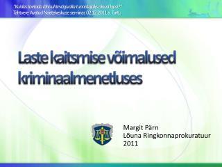 Margit Pärn Lõuna Ringkonnaprokuratuur 2011