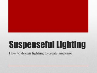 Suspenseful Lighting