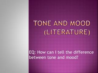 Tone and Mood (Literature)